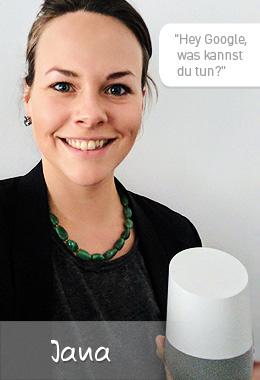 """Unsere Ansprechpartnerin Jana von Google fragt Google Home """"Hey Google, was kannst Du tun?""""."""