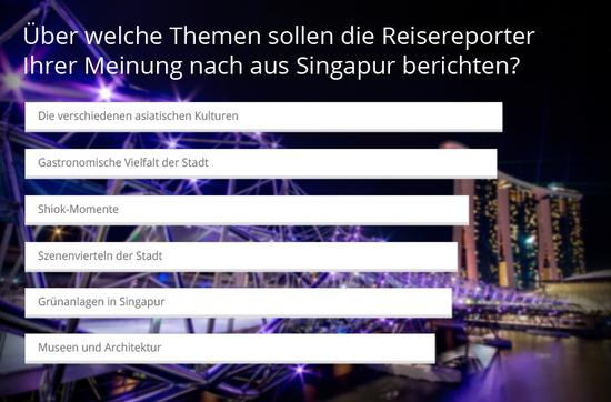 Themen, über die die Reisereporter aus Singapur berichten sollen.